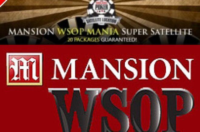 Mansion WSOP Mania Super Satelite 0001