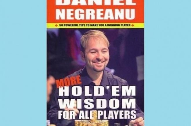 Poker Book Review: Daniel Negreanu's 'More Hold'em Wisdom for All Players' 0001