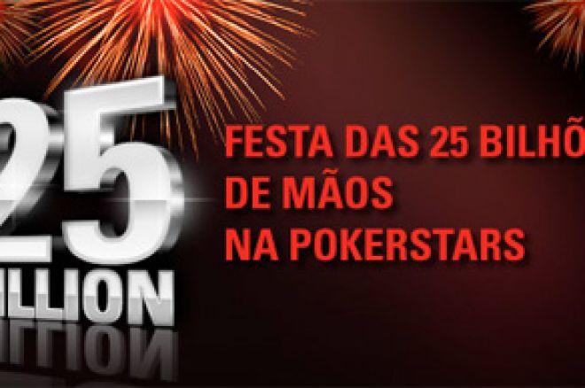 Festa das 25 Bilhões de Mãos na PokerStars! 0001