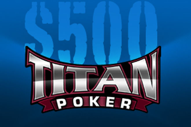 Join us in the Titan Poker $500 Cash Freeroll Series! 0001
