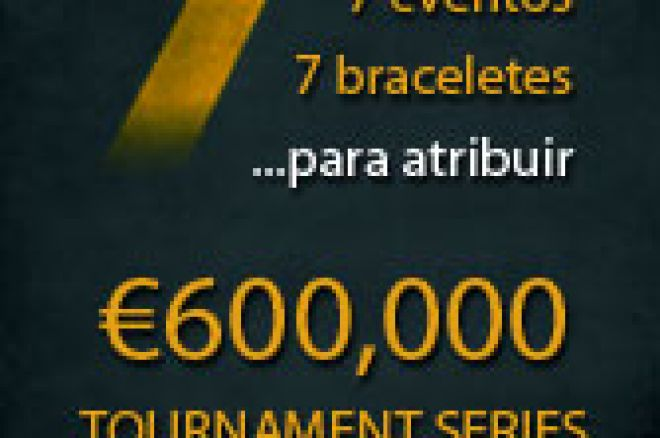 7 Dias, 7 Eventos e 7 Braceletes…€600,000 em Prémios Garantidos! 0001