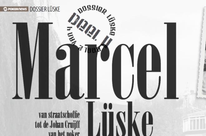 Dossier Lüske   van straatschoffie tot de Johan Cruijff van het poker (deel II)