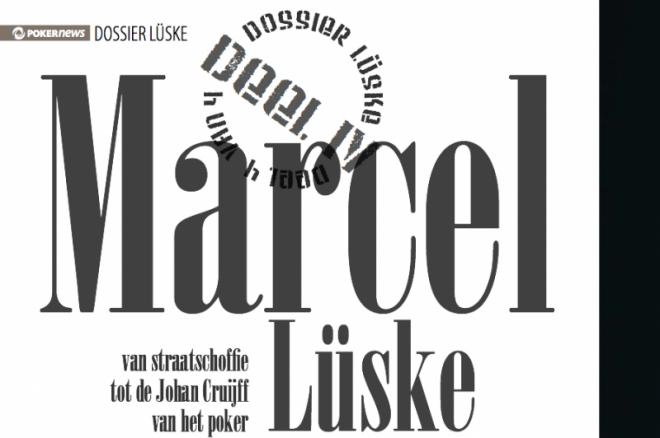 Dossier Lüske | van straatschoffie tot de Johan Cruijff van het poker (deel IV)