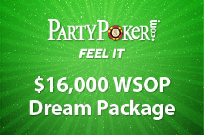 PartyPoker $16,000 Dream WSOP Package - Qualification Ends Tomorrow! 0001