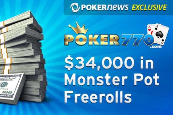 Ma este 9-kor kezdődik a $34.000 Monster Pot Freeroll Sorozat első fordulója, a Poker770... 0001