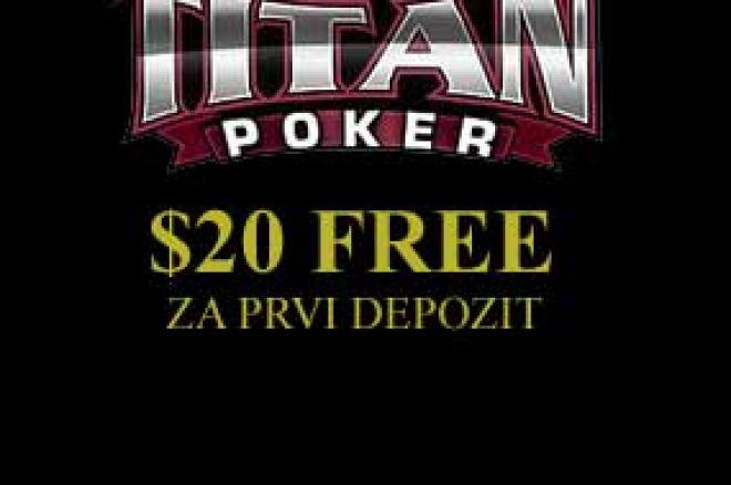 Titan Poker nudi $20 FREE za prvi depozit! 0001