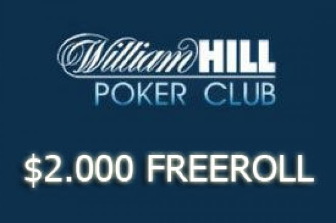 Finalni William Hill $2.000 Freeroll ove nedelje - Kvalifikacije su lake (samo 3 centa u... 0001