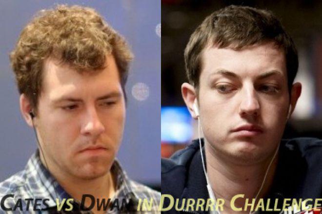 Durrrr challenge Daniel Cates vs Tom Dwan