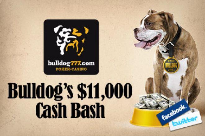 Бесплатный турнир Bulldog777 $11,000 Cash Bash на Facebook и Twitter... 0001