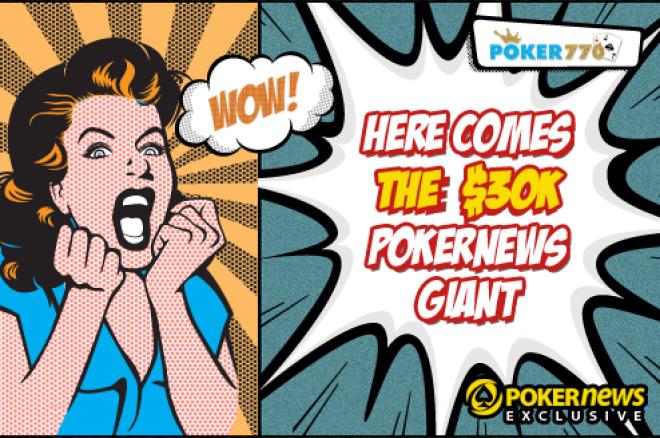 Óriási overlay a 30.000 dolláros Poker770 GIANT versenyen! 0001