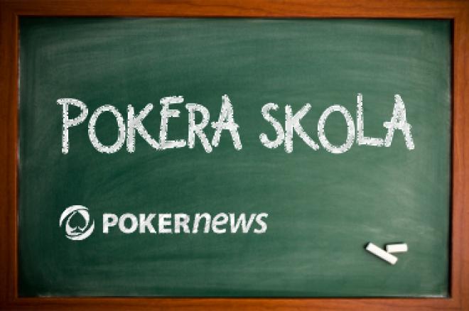 Pokera skola: Begalybe māca kā spēlēt agrajā stadijā - 2. daļa 0001