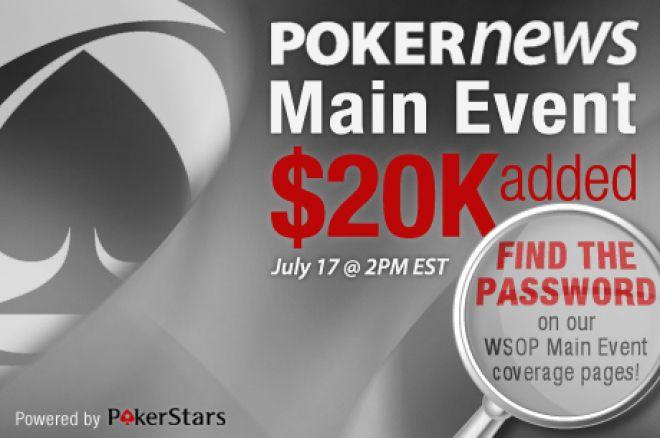 Šodien startē ekskluzīvais PokerNews Main Event $20,000 Added - atvērts visiem! 0001