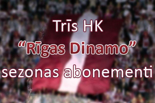 Laimē kādu no trim Dinamo Rīga sezonas abonementiem, pievienojoties caur Facebook! 0001