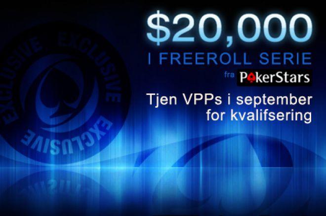 Kvalifisering til $20 000 i eksklusive PokerStars Freerolls i september 0001
