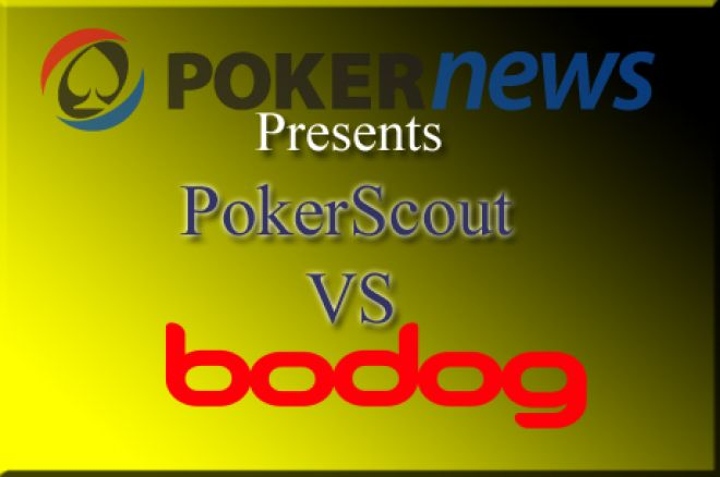 Bodog vs PokerScout