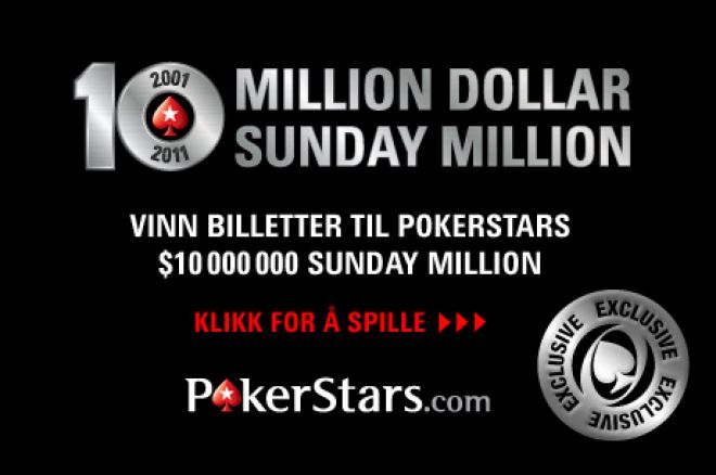 Vinn billetter til PokerStars $10 000 000 Sunday Million 0001