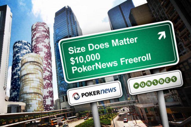 Não percas o Freeroll $10,000 Unibet Size Does Matter 0001