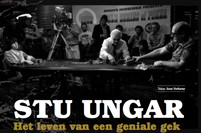 Het beste van PokerNews Magazine: Stu Ungar - Het leven van een geniale gek