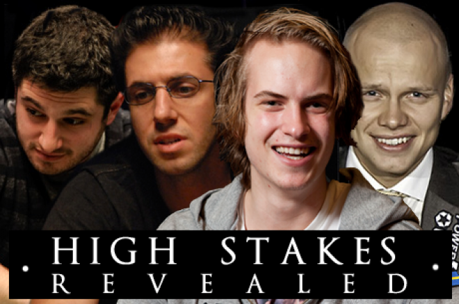 High Stakes Revealed: