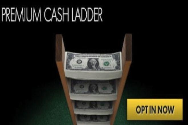 Climb the Premium Cash Ladder
