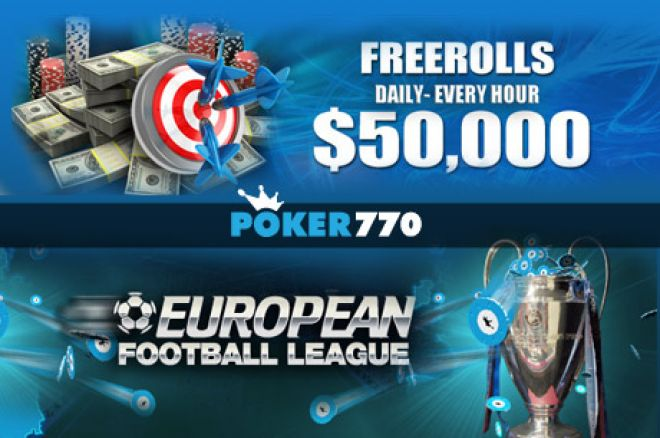 $50k frīrolos un Euro Football League Poker770 istabā 0001