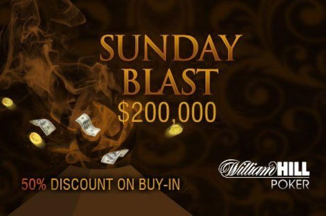 Турніри Sunday Blast на William Hill зі знижкою 50%! 0001