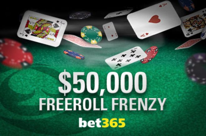 Bet365 $50,000 Freeroll Frenzy финалът е на 31 март 0001