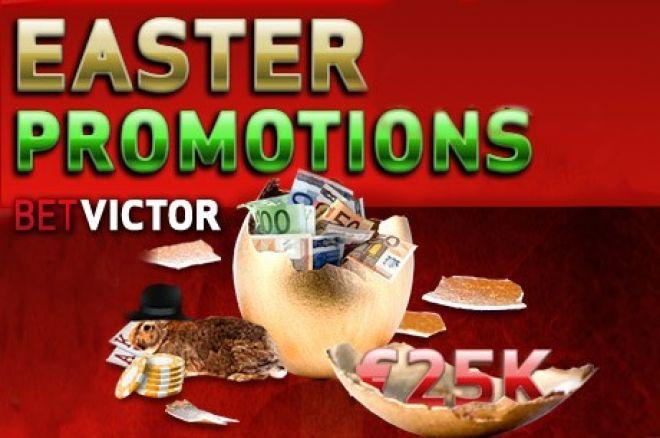 Nepražiopsokite Bet Victor Poker kambario €25,000 vertės Velykinių pasiūlymų 0001