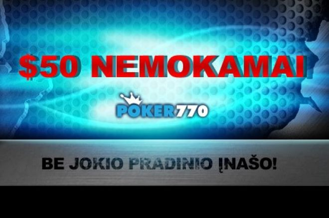 Gaukite $50 Nemokamai Poker770 kambaryje ir realizuokite pirmąjį pokerio kapitalą 0001