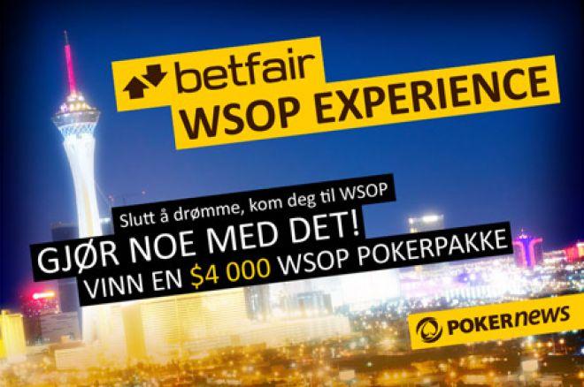 Betfair WSOP opplevelse - Vinn en eksklusiv pokerpakke i dag! 0001