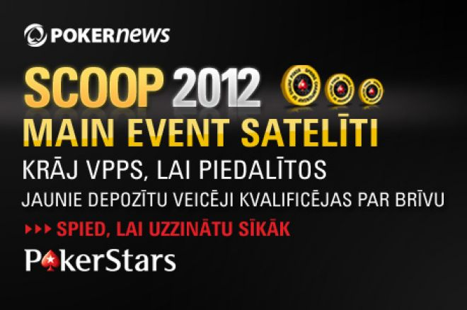 Vinnē PokerStars SCOOP Main Event biļetes PokerNews frīrolos 0001