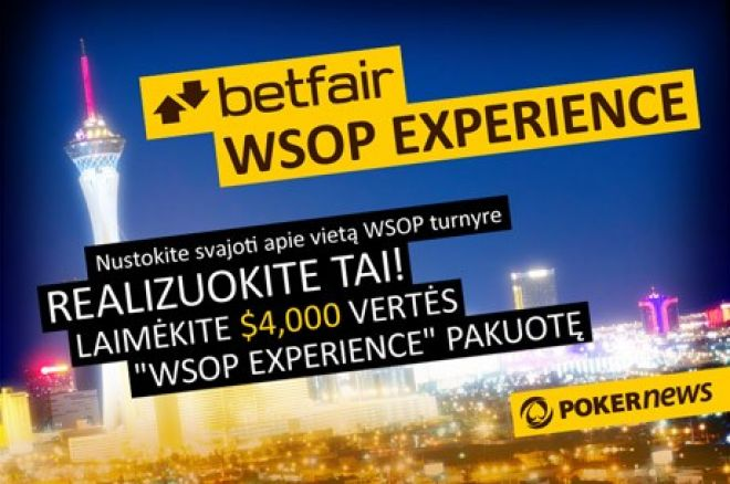 Laimėkite $4,000 vertės WSOP Experience pakuotę Betfair kambaryje! 0001
