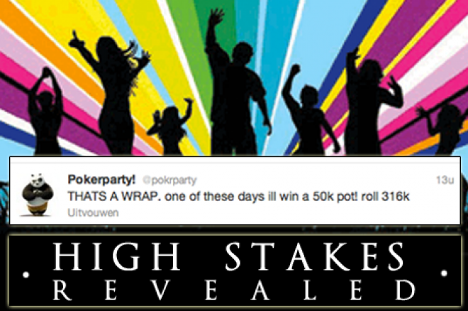 High Stakes Revealed:  De wederopstanding van !P0krparty¡