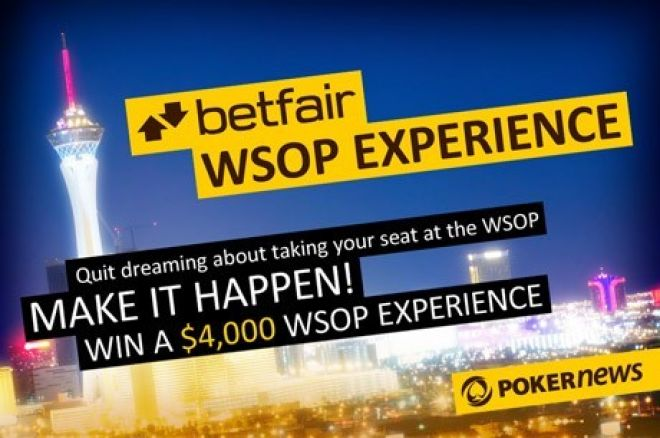 Betfair Can Take PokerNews Players to the WSOP with an Exclusive Promotion 0001