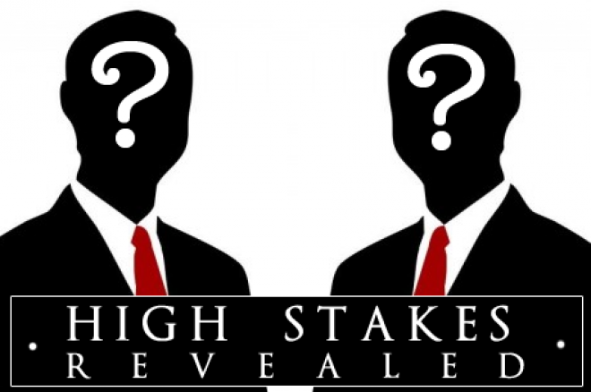 High Stakes Revealed: Anonieme spelers domineren High Stakes