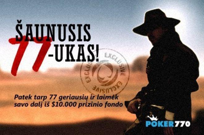 """Varžykitės dėl $10,000 """"Šauniojo 77-uko"""" pasiūlyme Poker770 kambaryje 0001"""