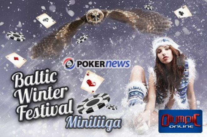Pokernews Baltic Winter Festival miniliiga