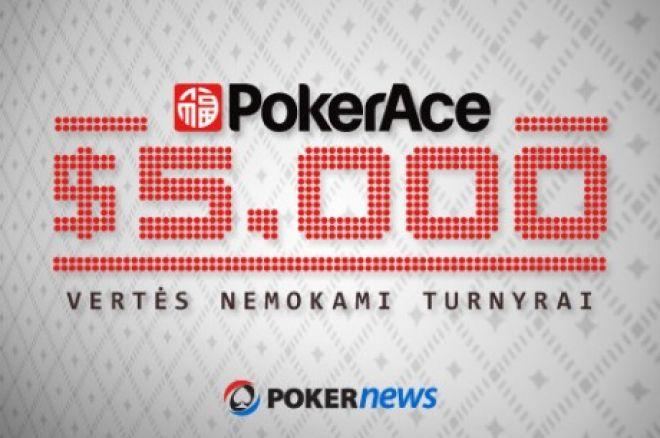 Nepraleiskite antrojo PokerAce $5,000 nemokamo turnyro, kuris vyks rytoj! 0001