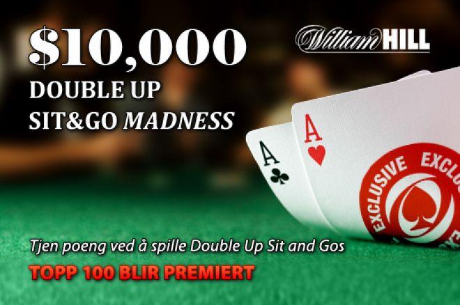 Vinn din del av premiepotten $10 000 ved DoubleUp Sit and Go Madness kampanjen hos William... 0001