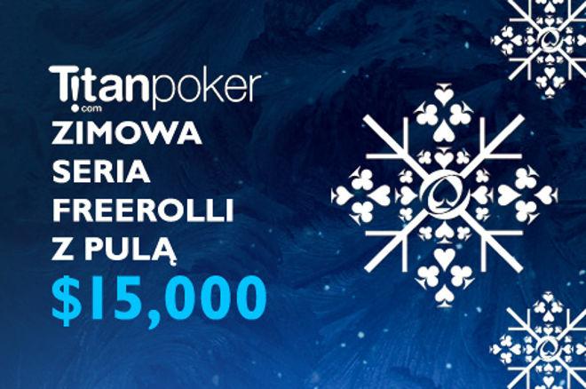 Wzmocnij swój bankroll dzięki zimowej serii freerolli Titan z pulą $15,000 0001