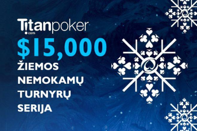 Padidinkite savo bankrolą su $15,000 Titan Žiemos nemokamų turnyrų serija! 0001