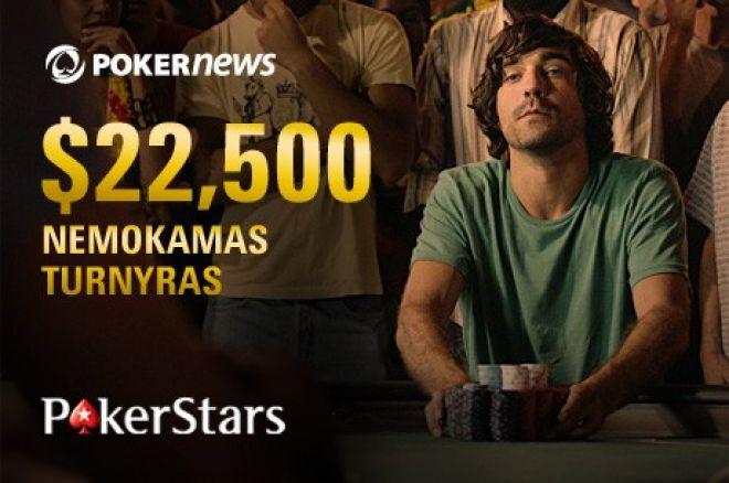 Nepraleiskite PokerStars $22,500 prizinio fondo Nemokamo Turnyro! 0001