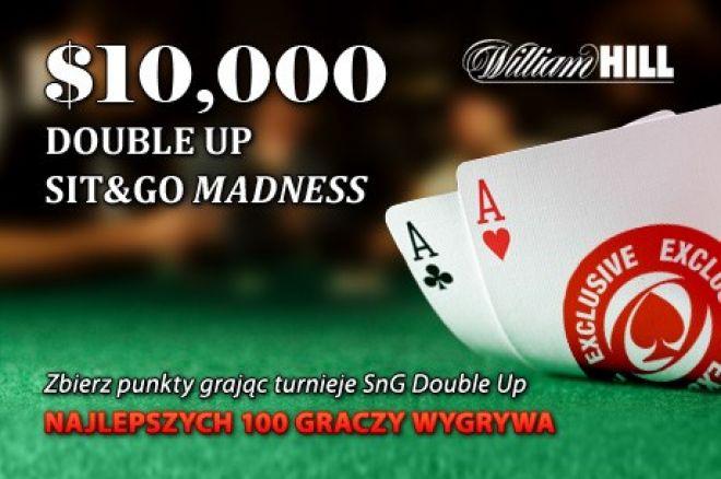 Powalcz o część z puli $10,000 w promocji Sit and Go Double Up Madness na William Hill 0001