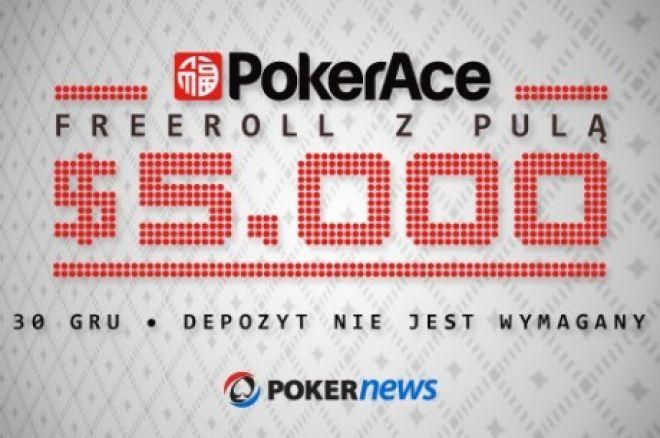 Nie zapomnij o freerollu z pulą $5,000 na PokerAce 0001