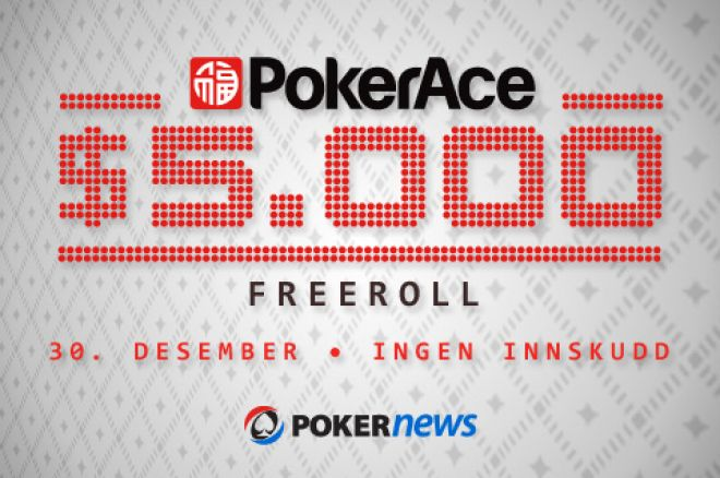 $5 000 Freeoll hos PokerAce fjerdejuledag - Ingen innskudd 0001