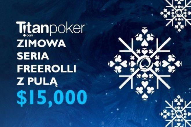 Podreperuj  bankroll dzięki zimowej serii freerolli Titan z pulą $15,000 0001