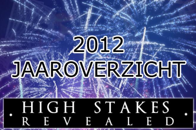 High Stakes Revealed - 2012 in cijfers en de grootste handen