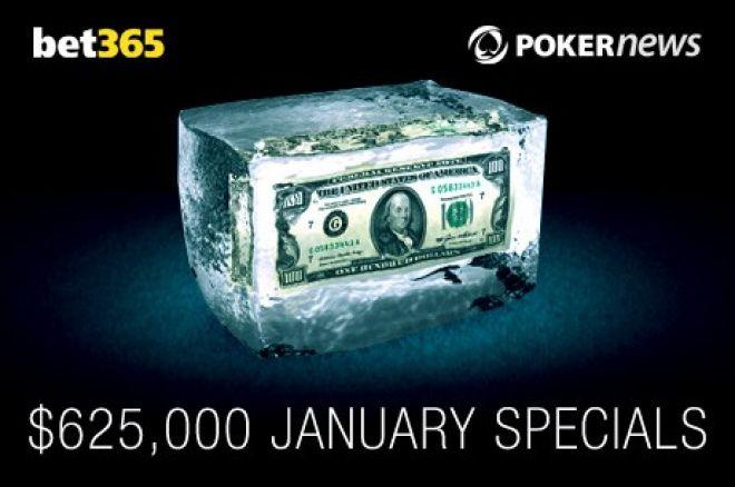 Skorzystaj z obniżonych wpisowych w promocji $625,000 January Specials na bet365 0001