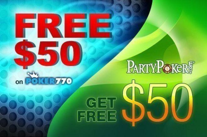 Pasiimkite NEMOKAMUS $50 PartyPoker ir Poker770 kambariuose! 0001