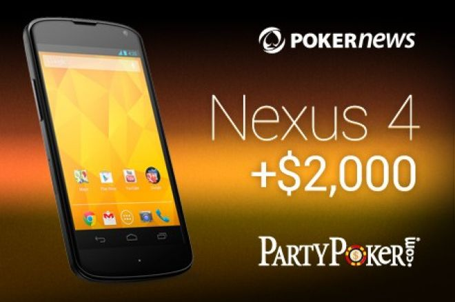 Paskutinė galimybė Laimėti Nexus 4 išmanųjį telefoną ir pakovoti dėl $2,000 PartyPoker kambaryje 0001